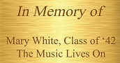 Plaque - In Memory of Mary White, Class of 42, The Music Lives On