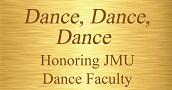 Plaque - Dance, Dance, Dance - Honoring JMU Dance Faculty
